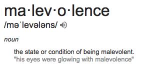 Malevolence definition